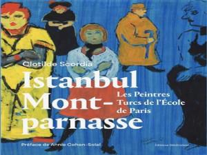 Courants d'Air, ISTANBUL / MONTPARNASSE « LES PEINTRES TURCS DE L'ÉCOLE DE PARIS»
